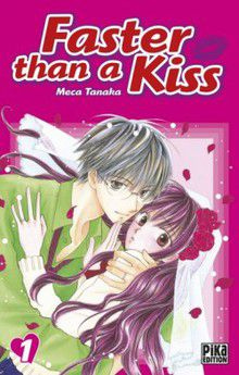 Faster than a Kiss - Fiche manga - Anime-Kun